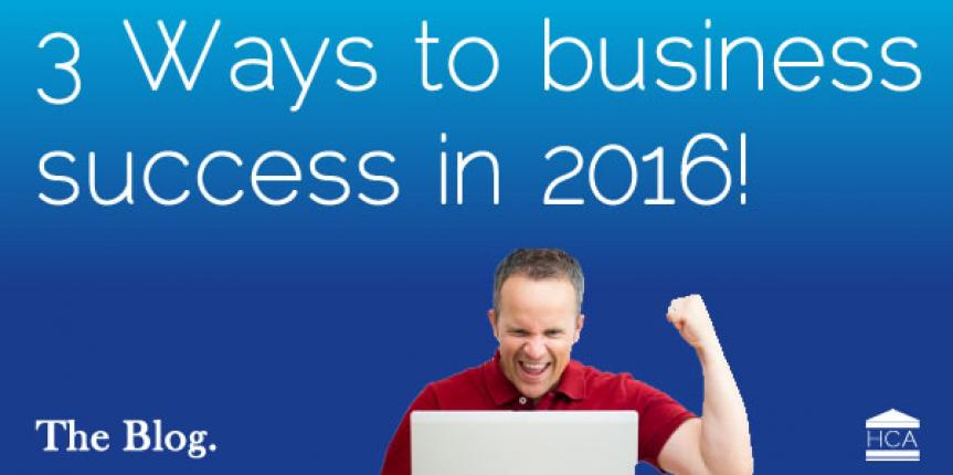 3 ways to business success in 2016